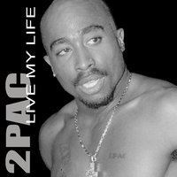 Live My Life — 2Pac