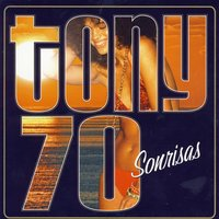 Sonrisas — Tony 70