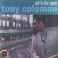 Out In the Open — TONY COLEMAN