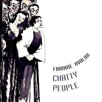 Chatty People — Frankie Avalon
