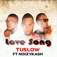 Love Song — Tuslow, NoizyKash