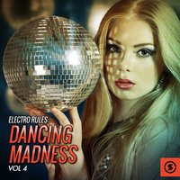 Electro Rules: Dancing Madness, Vol. 4 — сборник