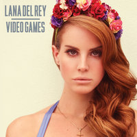 Video Games — Lana Del Rey