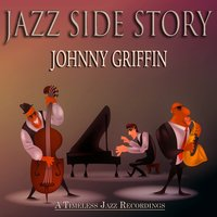 Jazz Side Story — Johnny Griffin