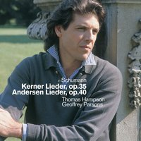 Schumann : Kerner Lieder, Andersen Lieder & Early Songs — Thomas Hampson & Geoffrey Parsons
