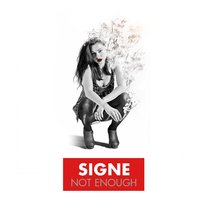 Not Enough — Signe