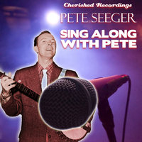 Singalong With Pete — Pete Seeger
