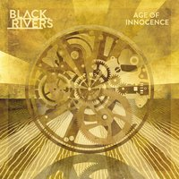 Age of Innocence — Black Rivers