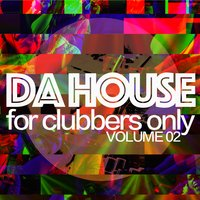 Da House: For Clubbers Only Vol: 2 — сборник