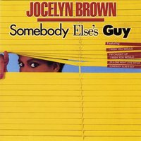 Somebody Else's Guy — Jocelyn Brown, Oliver Cheatham, Oliver Cheatham and Jocelyn Brown