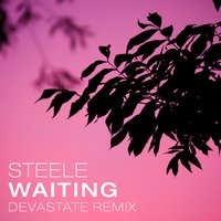 Waiting — Steele, Devastate
