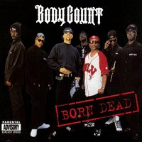 Born Dead — Body Count