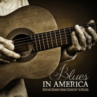 Blues in America: Guitar Songs from Country to Blues — сборник