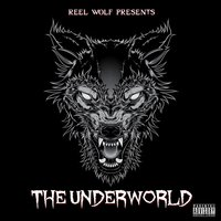 The Underworld — Reel Wolf