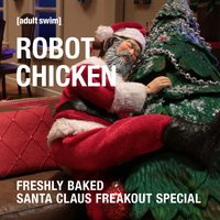 Freshly Baked Santa Claus Freakout Special — Robot Chicken