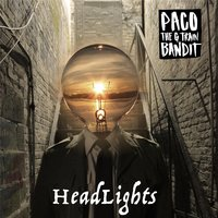 Headlights — Paco the G Train Bandit