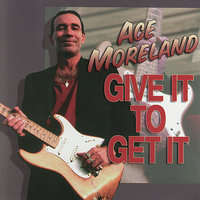 Give It To Get It — Ace Moreland