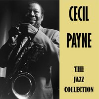 The Jazz Collection — Cecil Payne