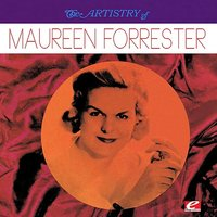The Artistry Of Maureen Forrester — Антонин Дворжак, John Newmark, Maureen Forrester, Pierre Ladhuie
