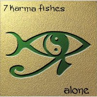 Alone — 7 Karma Fishes