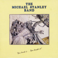 You Break It, You Bought It! — Michael Stanley Band