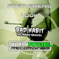 Bad Habit — Stew Ewens, Louk