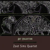 Art Collection — Zoot Sims Quartet