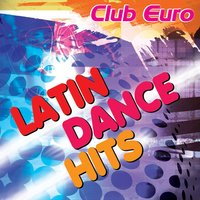 Club Euro - Latin Dance Hits — сборник