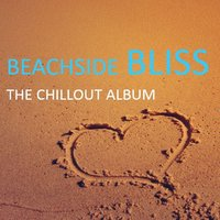 Beachside Bliss: The Chillout Album — сборник