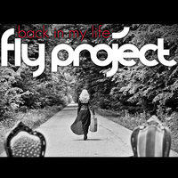 Back In My Life — Fly Project