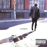 Rocket — Primitive Radio Gods