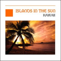 Island In The Sun - Hawaii — John Taaroa & Harry Kalapana