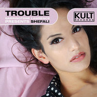 KULT Records Presents:  Trouble — Barrington Lawrence, Shefali