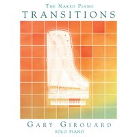The Naked Piano: Transitions — Gary Girouard
