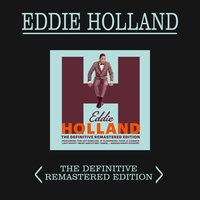 Eddie Holland: The Definitive Remastered Edition — Eddie Holland