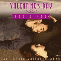 Valentine's Day Sax & Sex — The Smooth Ballroom Band