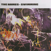 Swimming + Singles — The Names