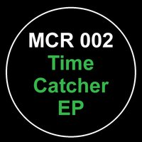 Time Catcher EP — Andrew Chibale