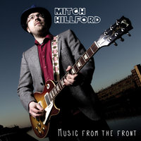 Music from the Front — Mitch Hillford