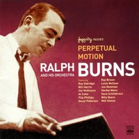 Perpetual Motion — Ralph Burns and His Orchestra