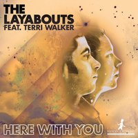 Here with You — Terri Walker, The Layabouts