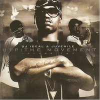 UTP: The Movement — Juvenile, DJ Ideal, DJ Ideal and Juvenile