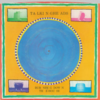 Burning Down The House / I Get Wild/Wild Gravity — Talking Heads