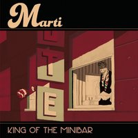 King of the Minibar — Marti