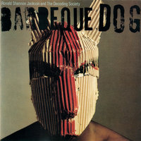 Barbeque Dog — Ronald Shannon Jackson & The Decoding Society