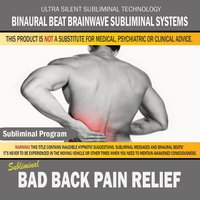 Bad Back Pain Relief — Binaural Beat Brainwave Subliminal Systems