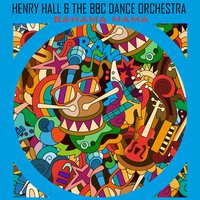 Singing in the Moonlight — Henry Hall & the BBC Dance Orchestra