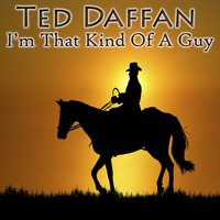 I'm Not That Kind Of A Guy — Ted Daffan