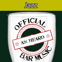 Official Bar Music: Jazz — Playin' Buzzed