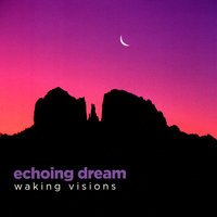 Waking Visions — Echoing Dream